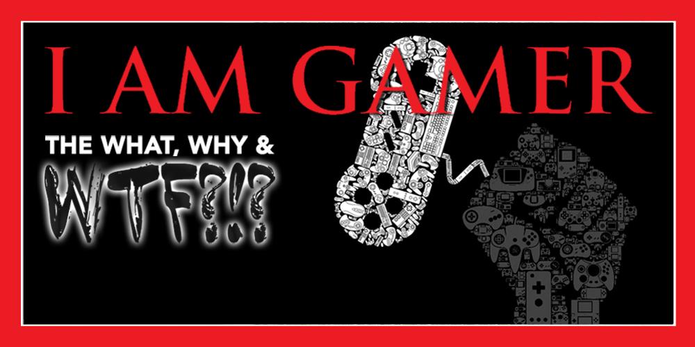 I_AM_GAMER_WWWTF